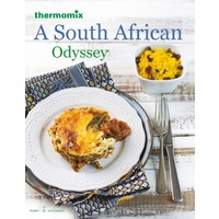A South African Odyssey: Thermomix Recipe Book TM31 / TM5